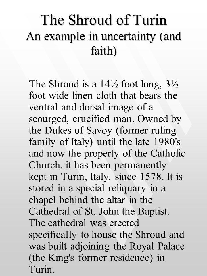 The Shroud of Turin An example in uncertainty (and faith)