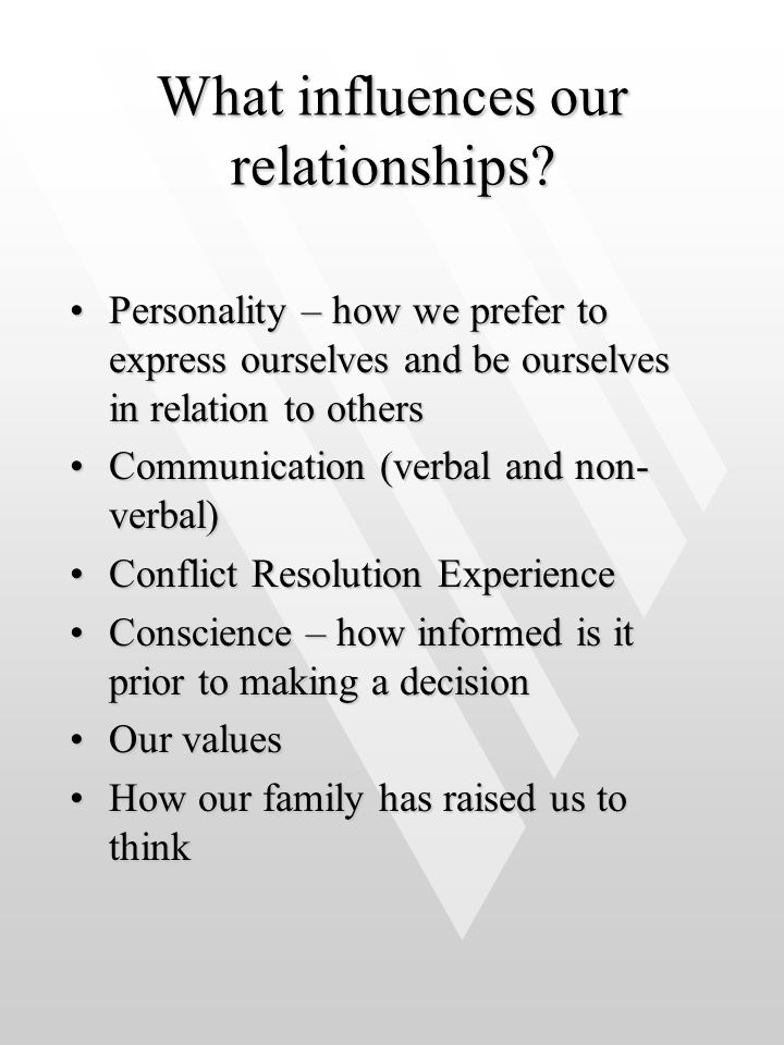 What influences our relationships
