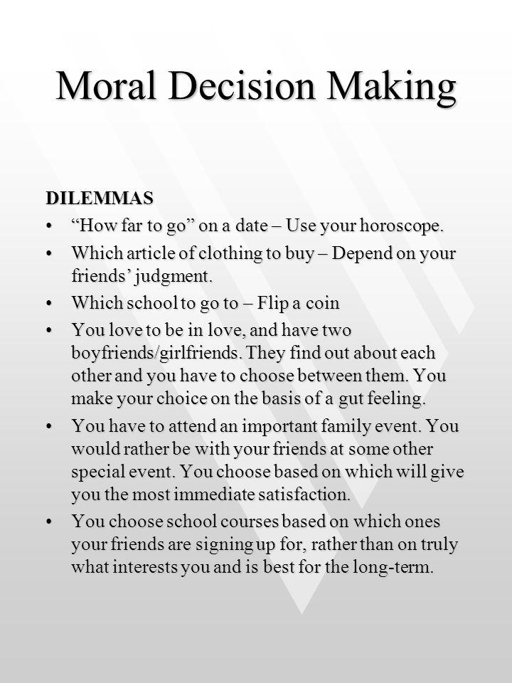 Moral Decision Making Dilemmas
