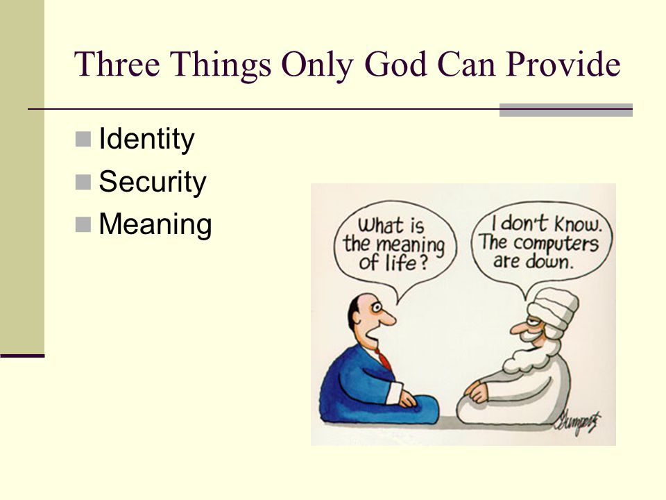 Three Things Only God Can Provide