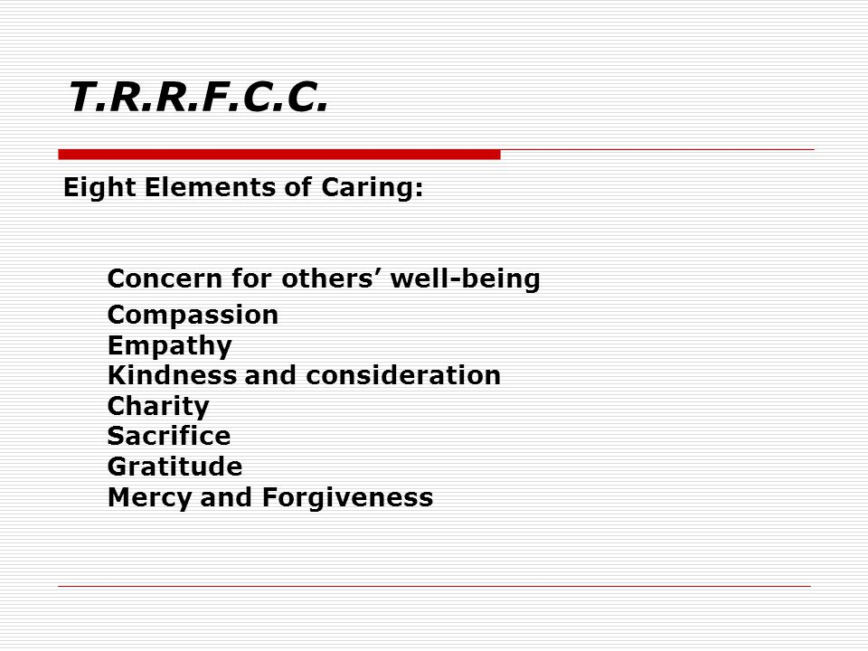 T.R.R.F.C.C. Eight Elements of Caring: Concern for others' well-being
