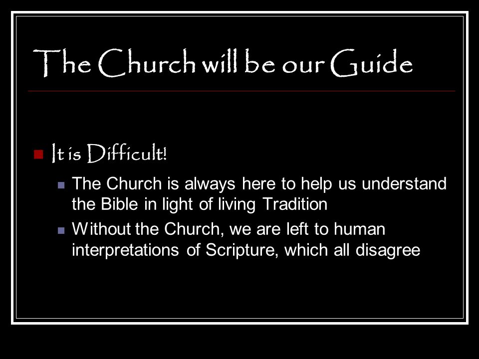 The Church will be our Guide