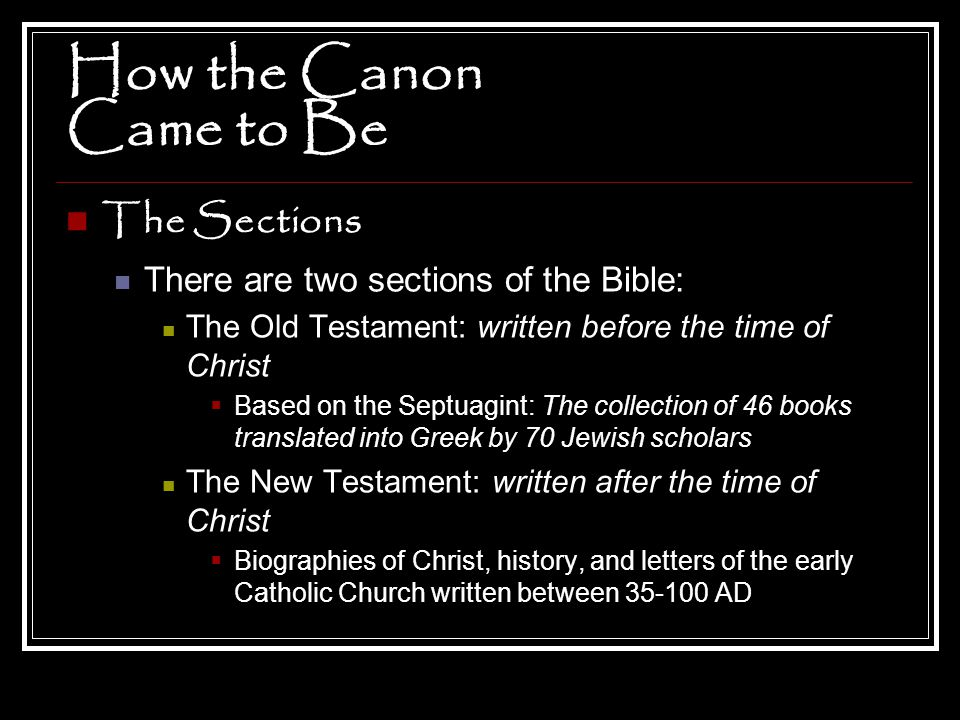How the Canon Came to Be The Sections