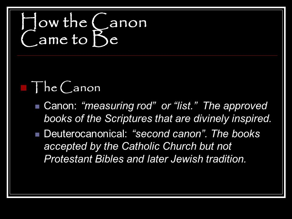 How the Canon Came to Be The Canon
