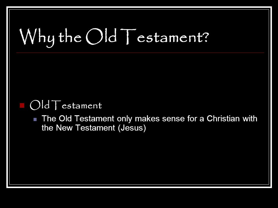 Why the Old Testament Old Testament