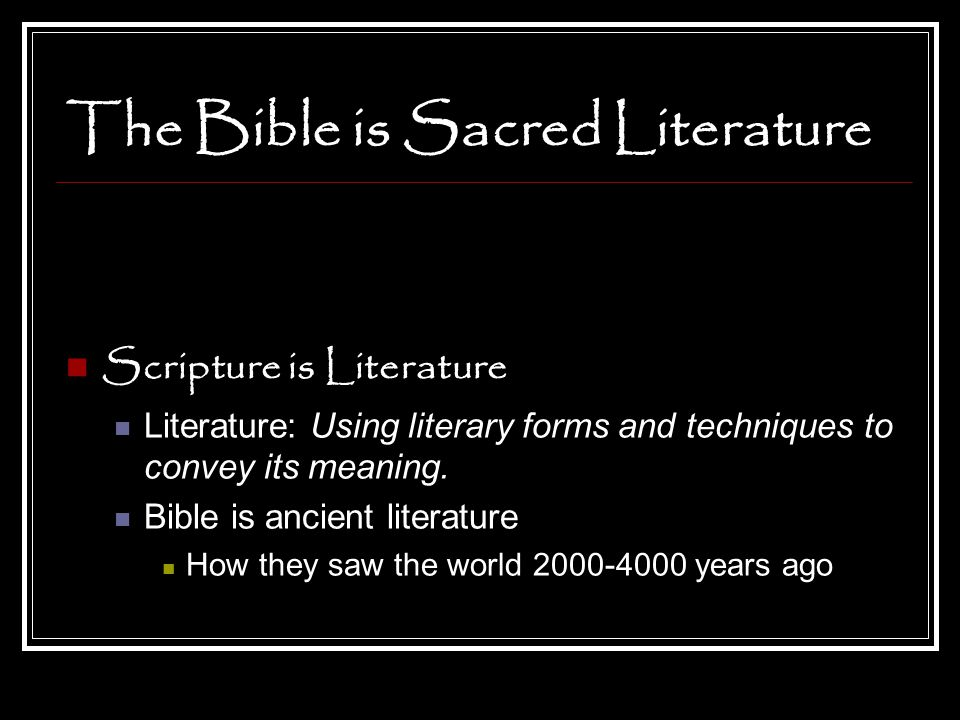 The Bible is Sacred Literature