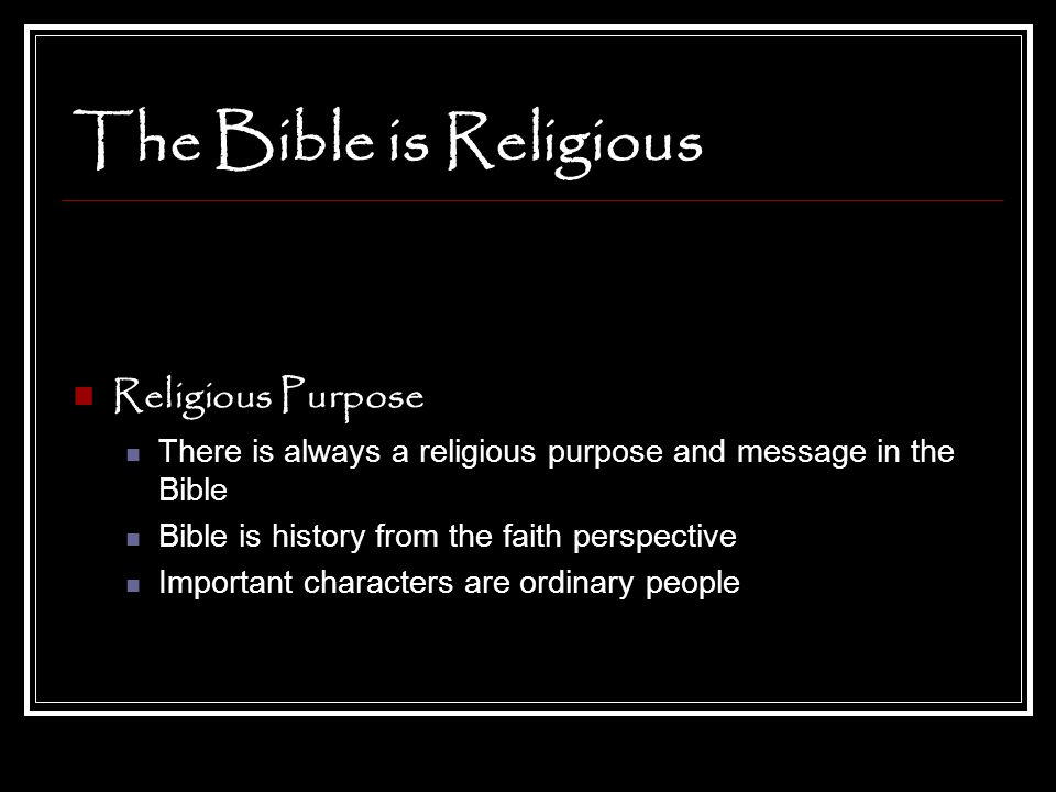 The Bible is Religious Religious Purpose