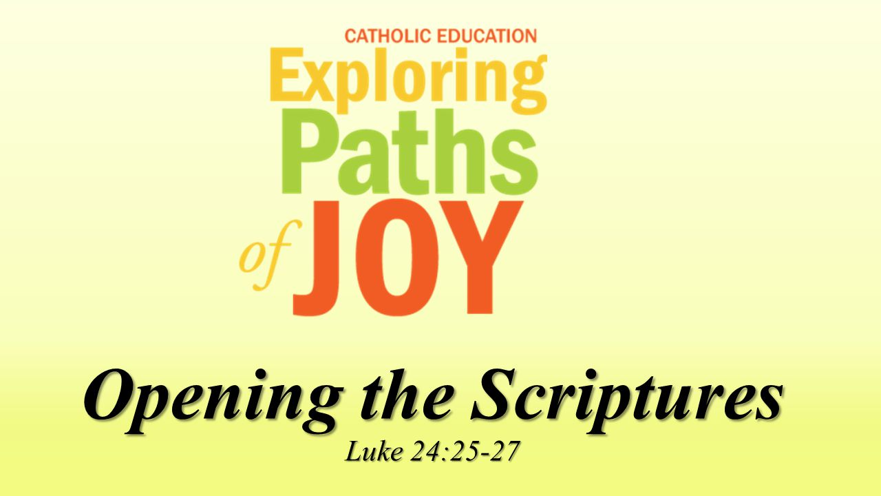 Opening the Scriptures Luke 24:25-27