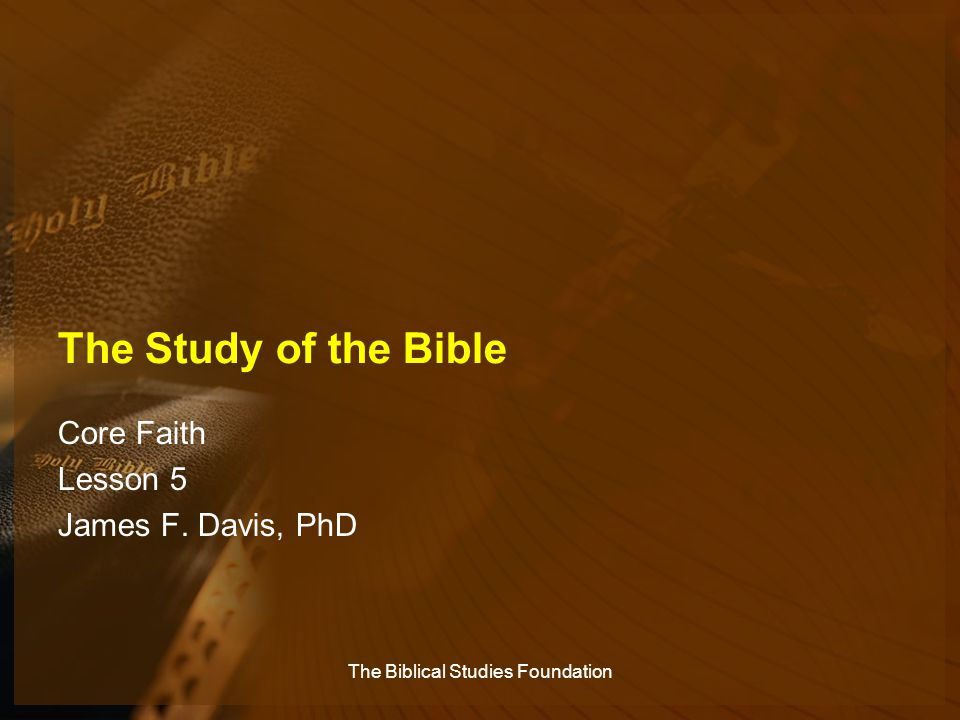 Core Faith Lesson 5 James F. Davis, PhD