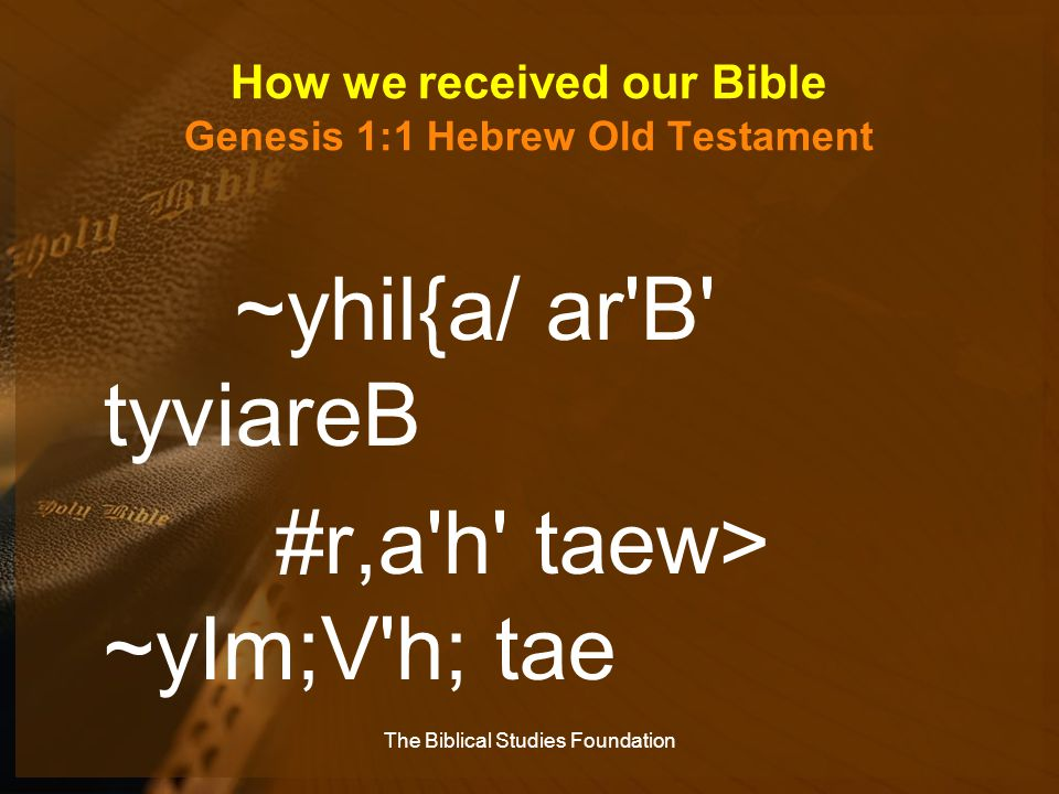 How we received our Bible Genesis 1:1 Hebrew Old Testament