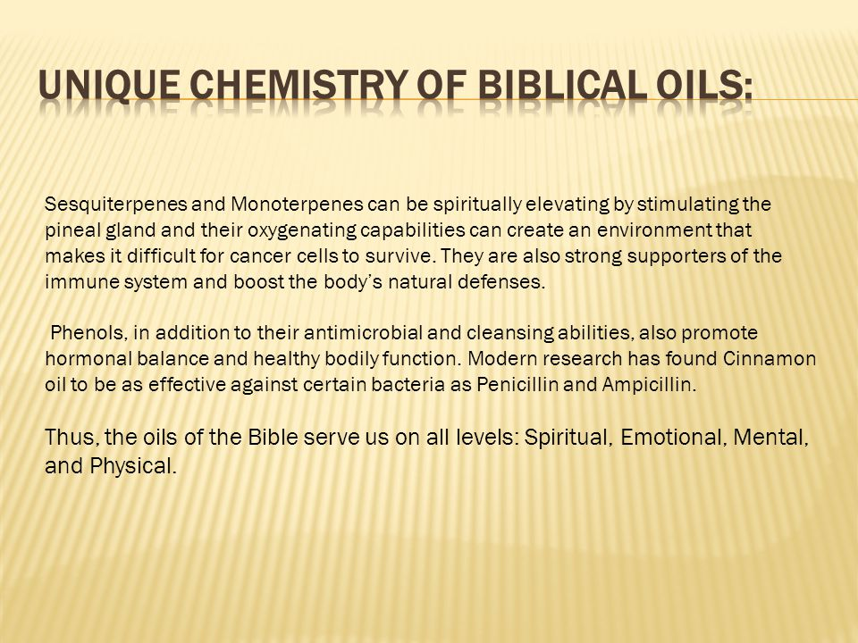 UNIQUE CHEMISTRY OF BIBLICAL OILS: