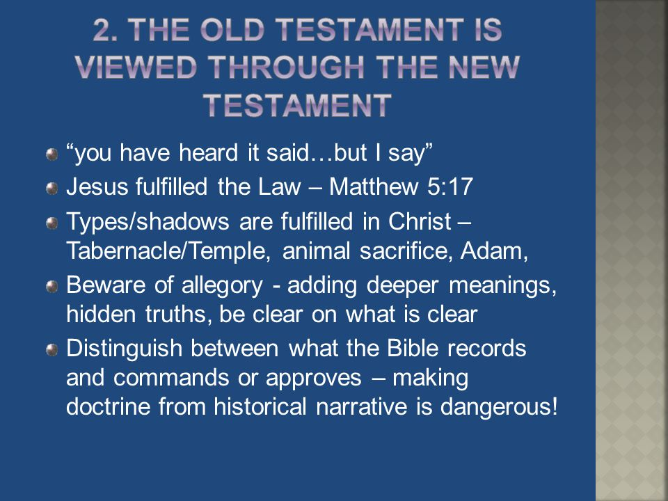 2. The Old testament is viewed through the New testament