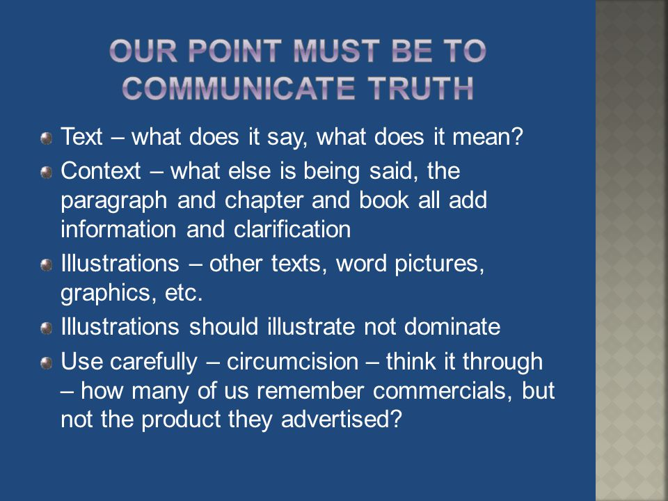 Our Point must be to communicate truth