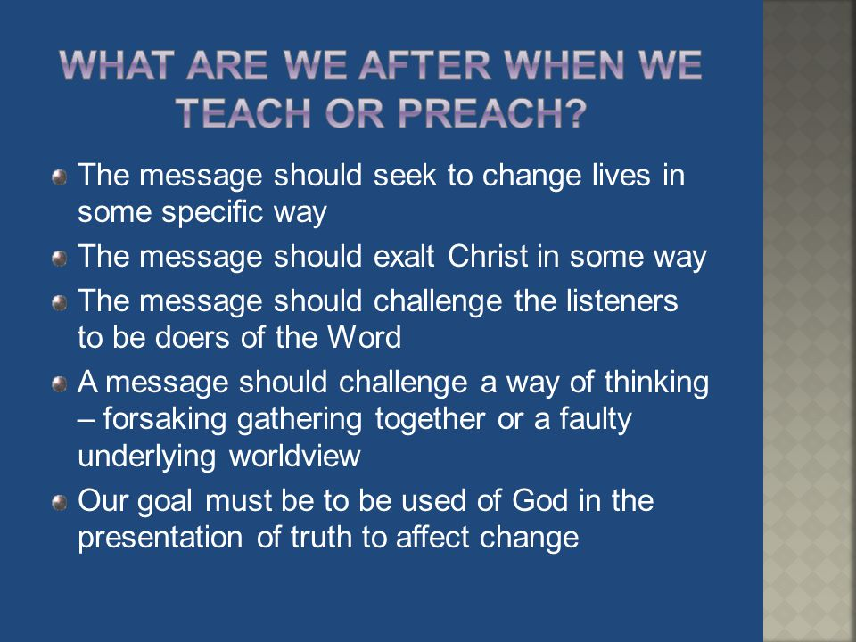 What are we after when we teach or preach