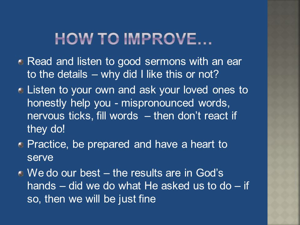 How to improve… Read and listen to good sermons with an ear to the details – why did I like this or not