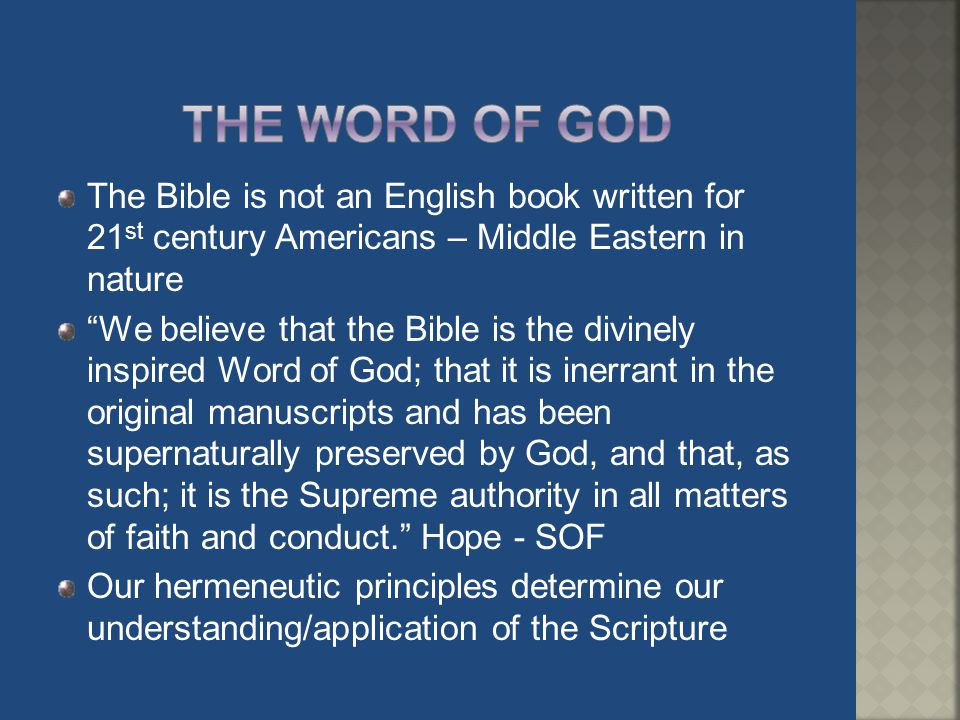 The Word of God The Bible is not an English book written for 21st century Americans – Middle Eastern in nature.