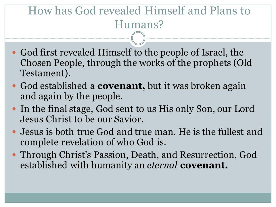 How has God revealed Himself and Plans to Humans