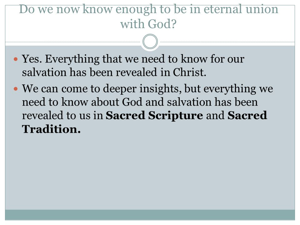 Do we now know enough to be in eternal union with God