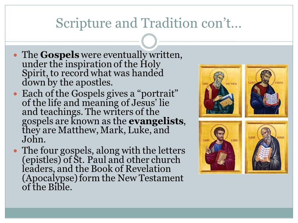 Scripture and Tradition con't…
