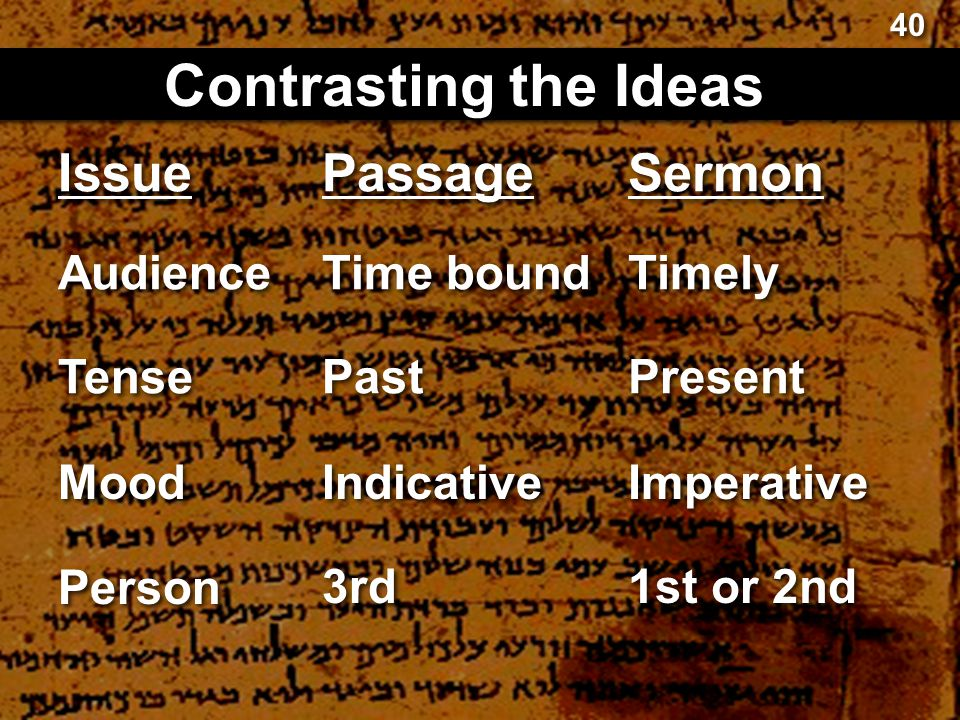 Contrasting the Ideas Issue Passage Sermon Audience Time bound Timely
