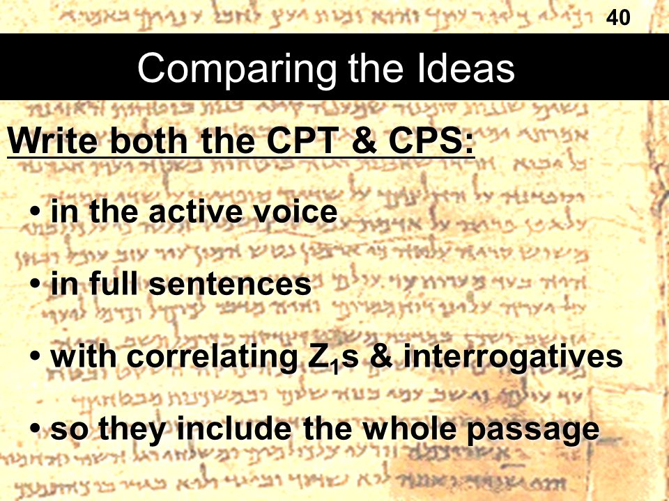 Comparing the Ideas Write both the CPT & CPS: • in the active voice