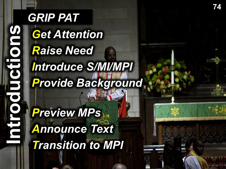 Introductions GRIP PAT Get Attention Raise Need Introduce S/MI/MPI