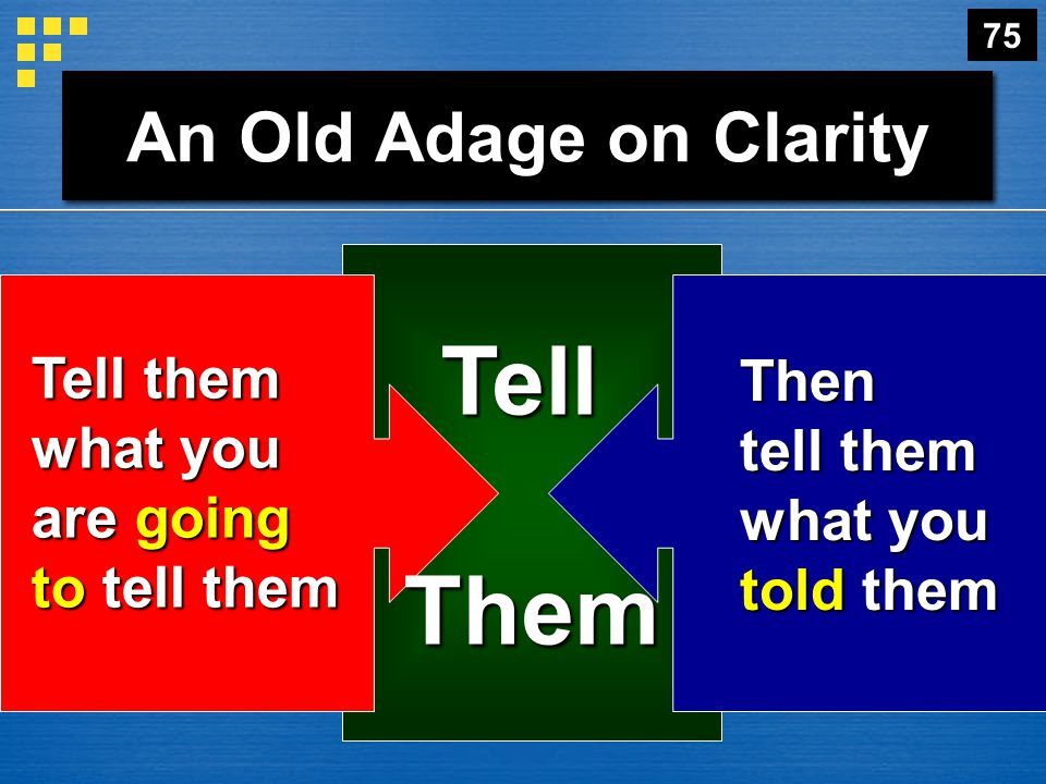 Tell Them An Old Adage on Clarity