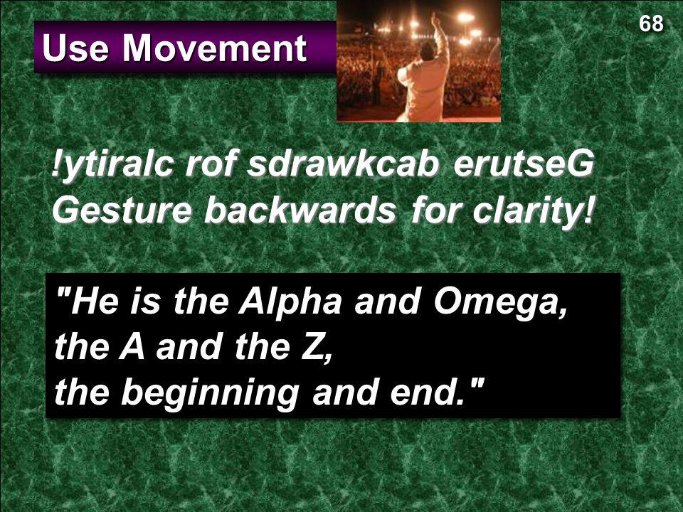 !ytiralc rof sdrawkcab erutseG Gesture backwards for clarity!