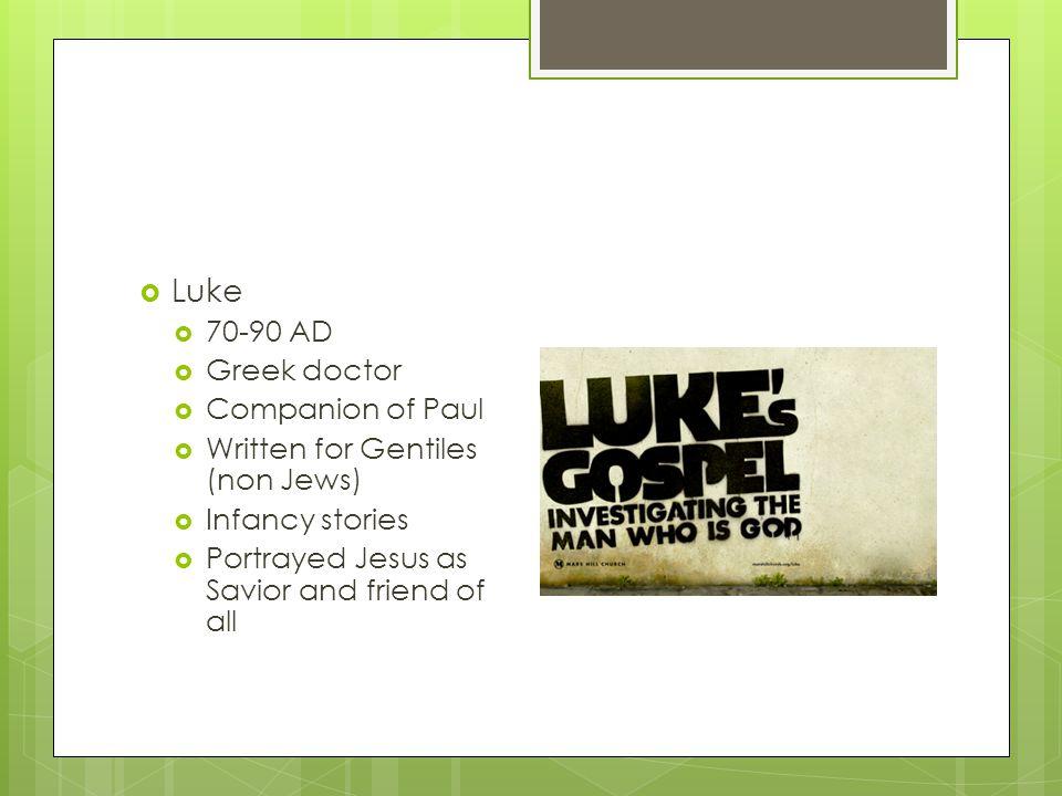 Luke 70-90 AD Greek doctor Companion of Paul