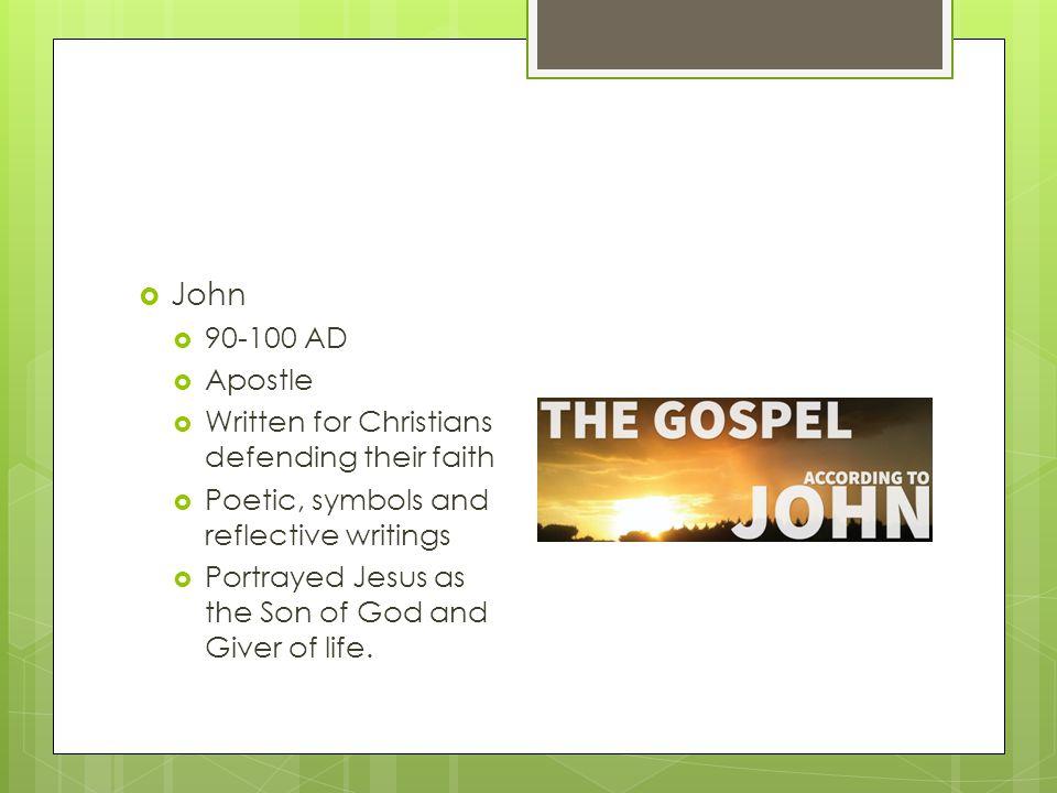 John 90-100 AD Apostle Written for Christians defending their faith