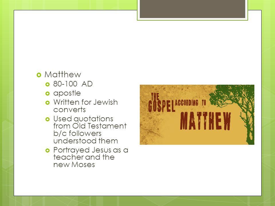 Matthew 80-100 AD apostle Written for Jewish converts