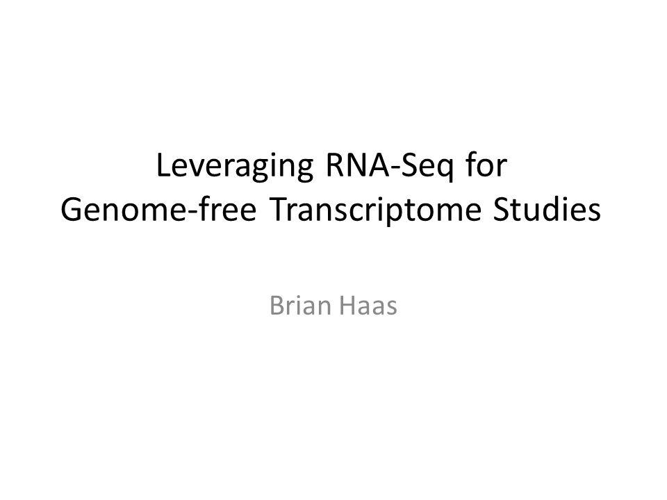 Leveraging RNA-Seq for Genome-free Transcriptome Studies