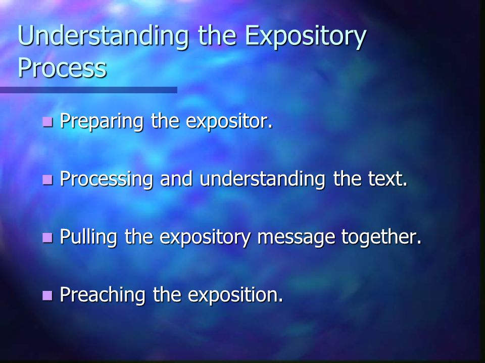 Understanding the Expository Process