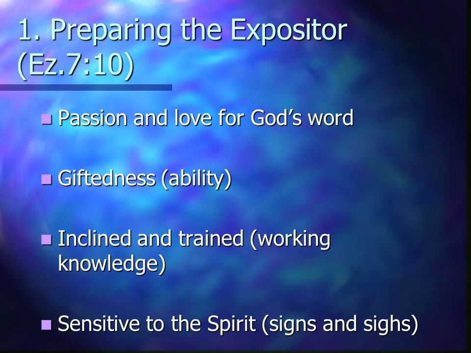 1. Preparing the Expositor (Ez.7:10)