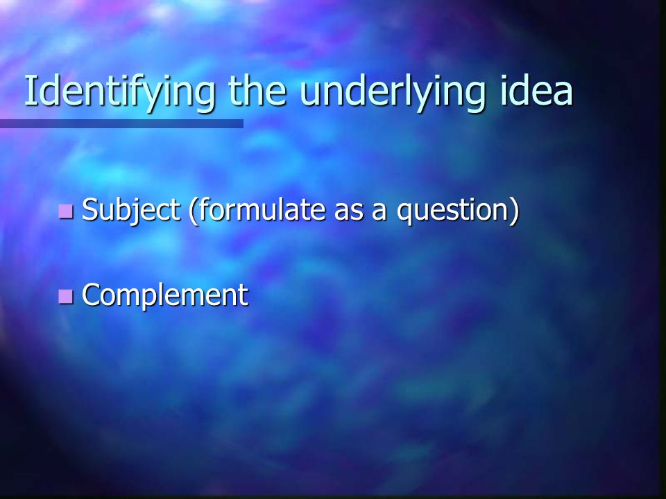 Identifying the underlying idea