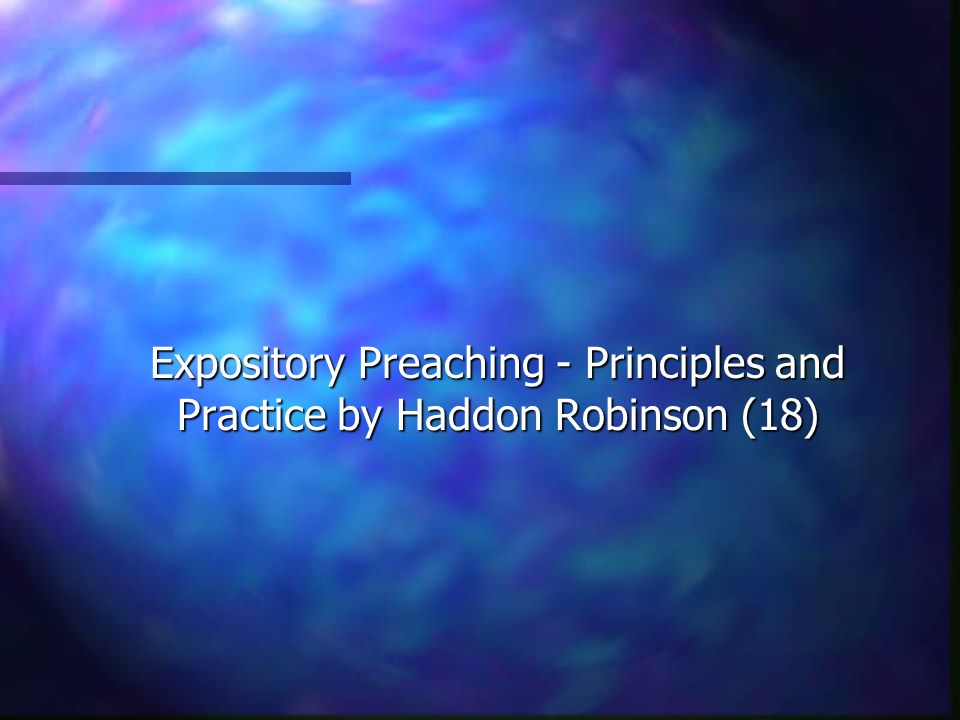 Expository Preaching - Principles and Practice by Haddon Robinson (18)