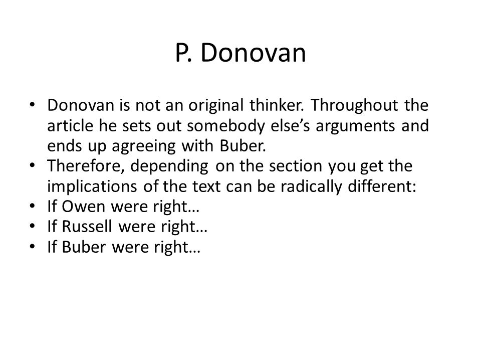 P. Donovan Donovan is not an original thinker. Throughout the article he sets out somebody else's arguments and ends up agreeing with Buber.