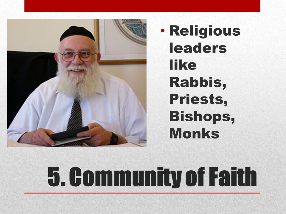 Religious leaders like Rabbis, Priests, Bishops, Monks