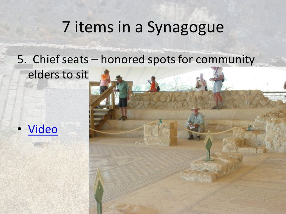 7 items in a Synagogue 5. Chief seats – honored spots for community elders to sit Video