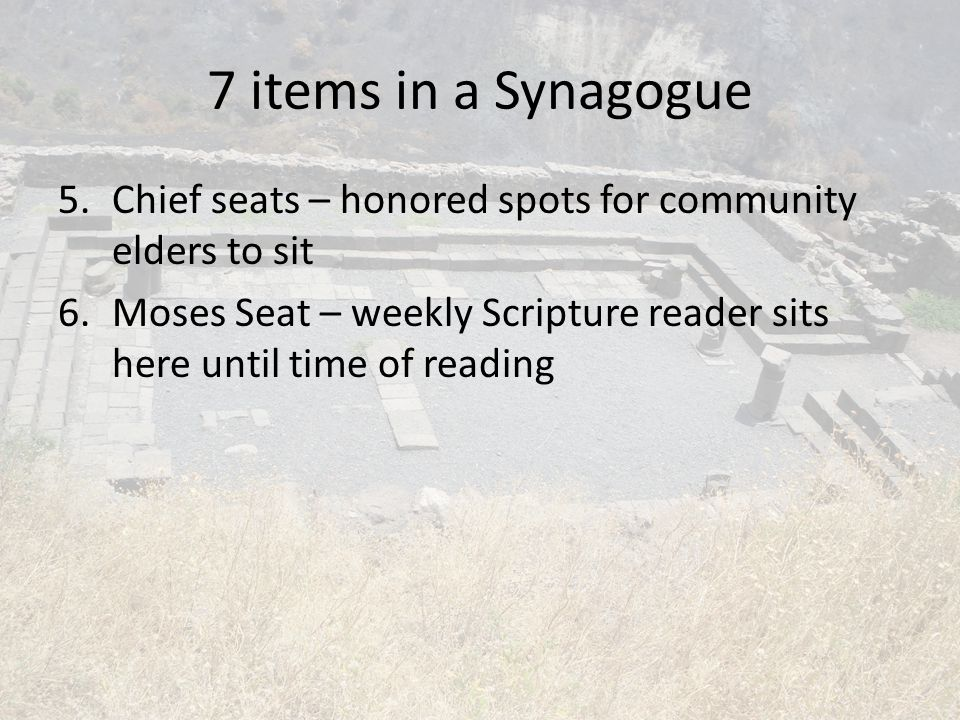 7 items in a Synagogue Chief seats – honored spots for community elders to sit.