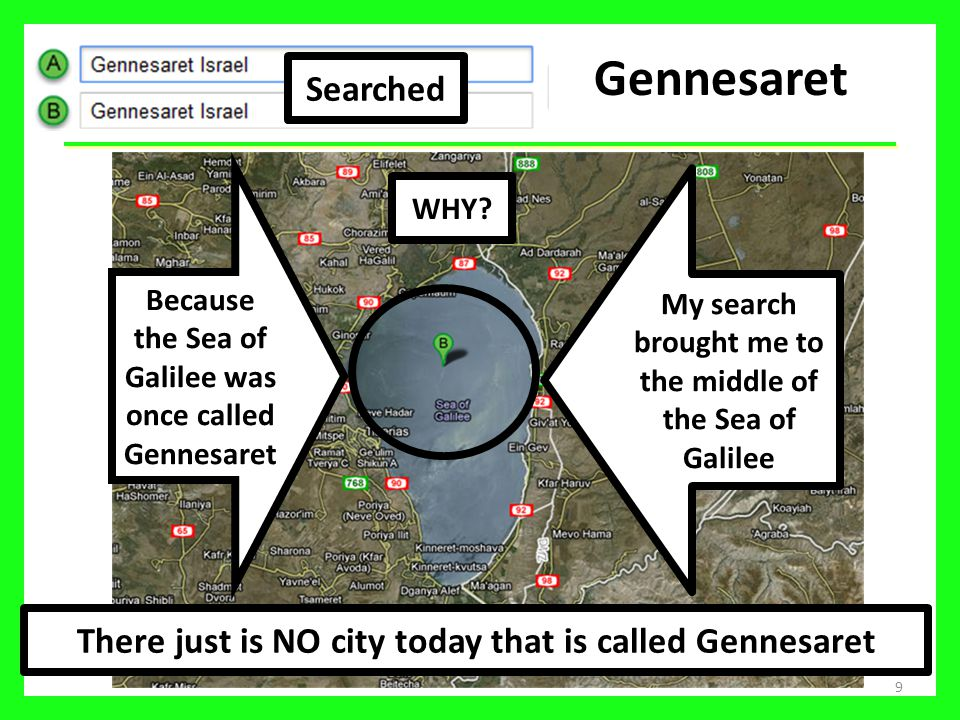 Gennesaret Searched. Because the Sea of Galilee was once called Gennesaret. My search brought me to the middle of the Sea of Galilee.