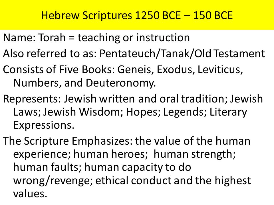 Hebrew Scriptures 1250 BCE – 150 BCE