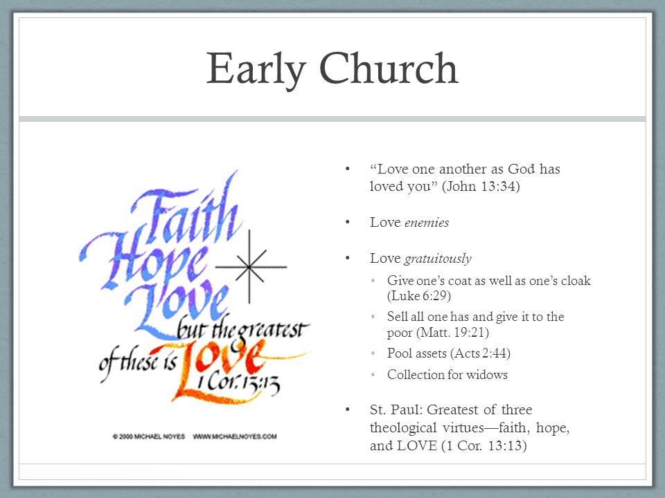 Early Church Love one another as God has loved you (John 13:34)