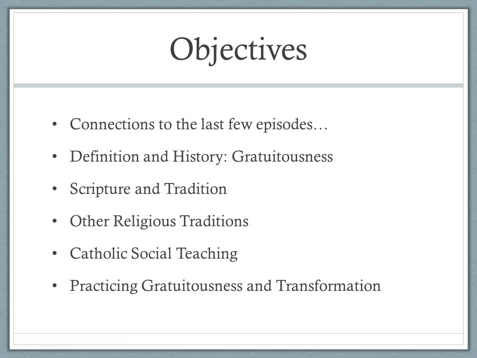 Objectives Connections to the last few episodes…
