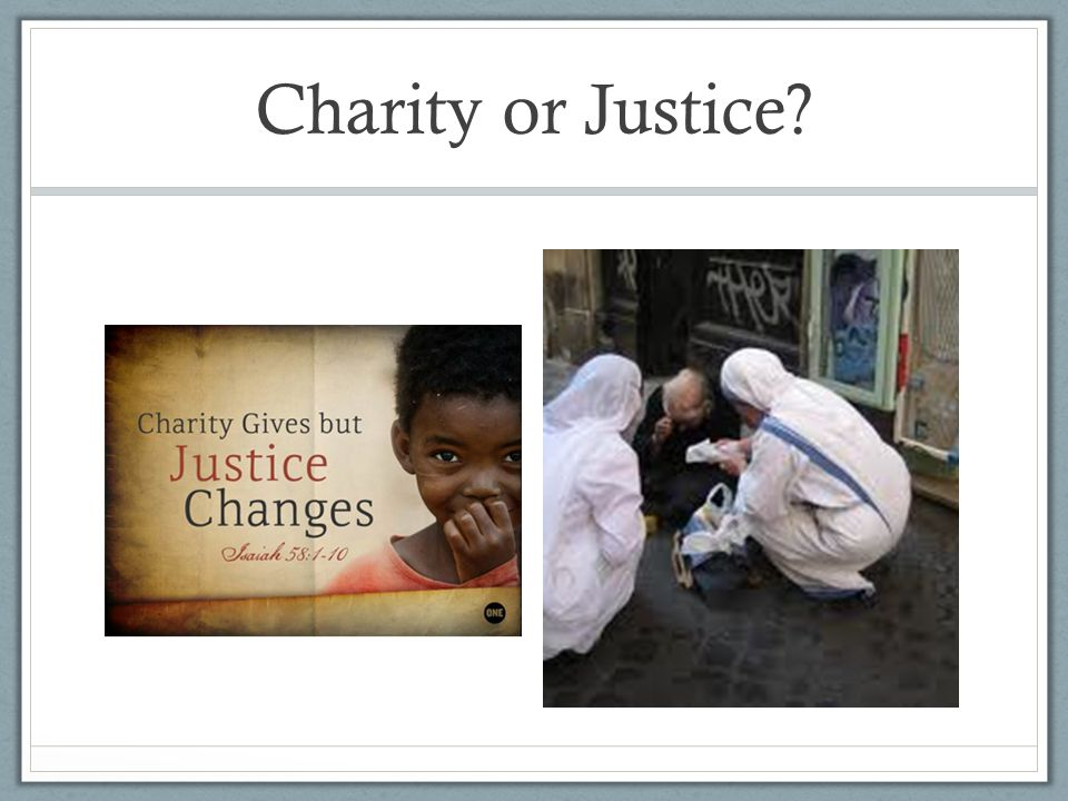 Charity or Justice