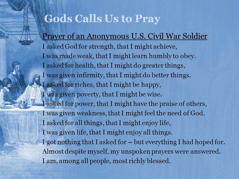 Gods Calls Us to Pray Prayer of an Anonymous U.S. Civil War Soldier