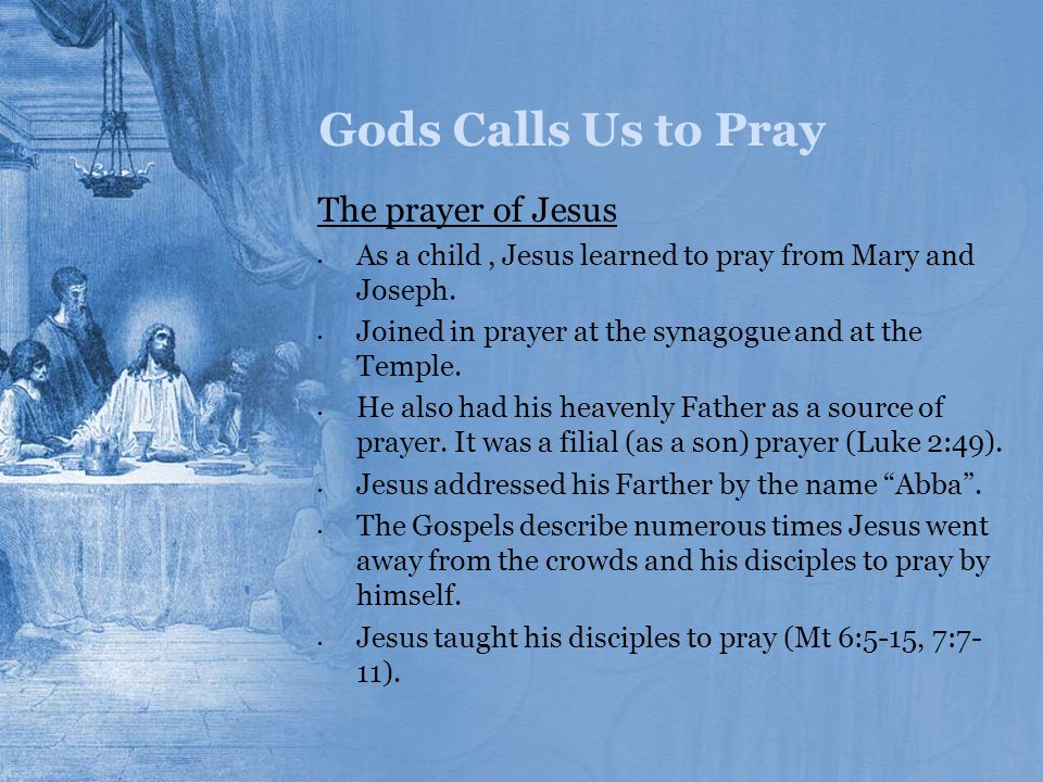 Gods Calls Us to Pray The prayer of Jesus