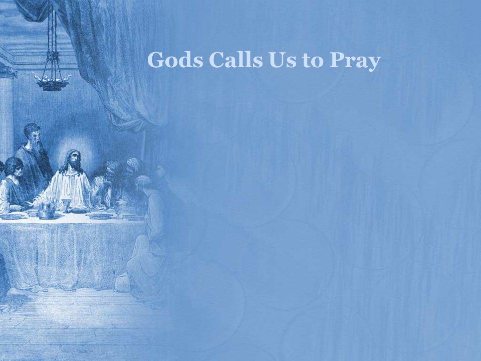 Gods Calls Us to Pray