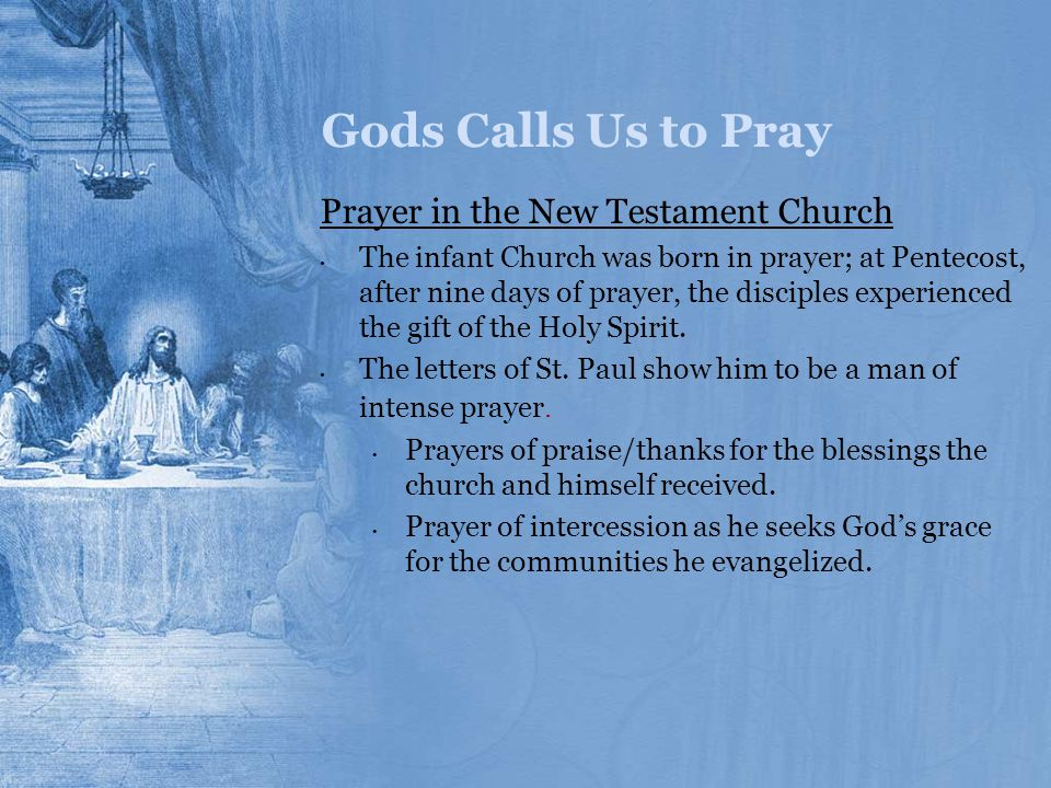 Gods Calls Us to Pray Prayer in the New Testament Church
