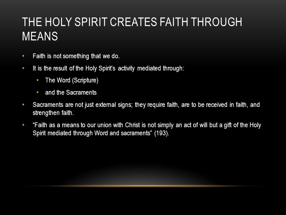 The Holy Spirit Creates Faith through Means